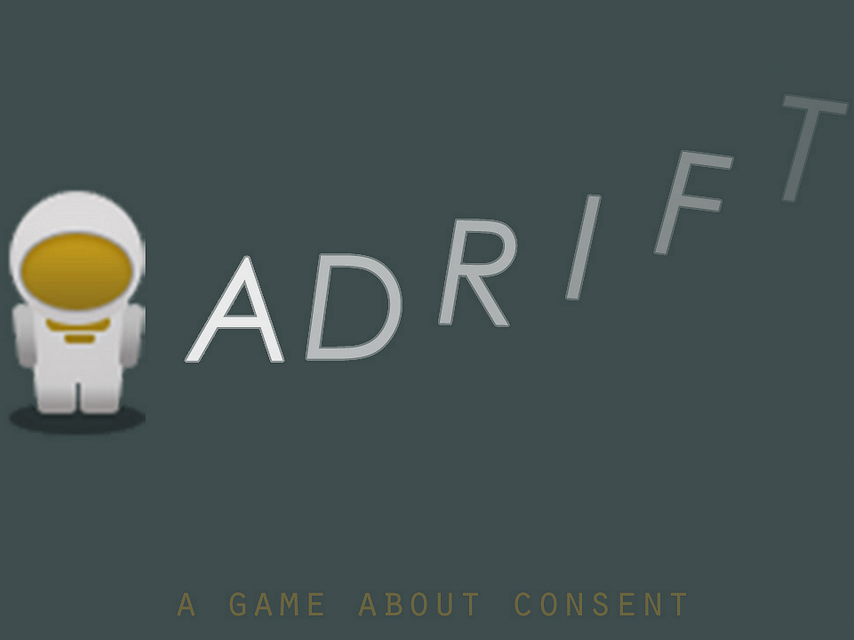 For Sexual Assault Awareness Month a Video Game about Consent: ADRIFT